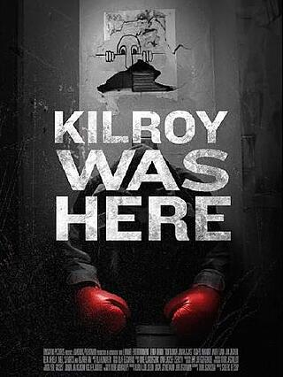 Kilroy Was Here movie by Badger Films LLC
